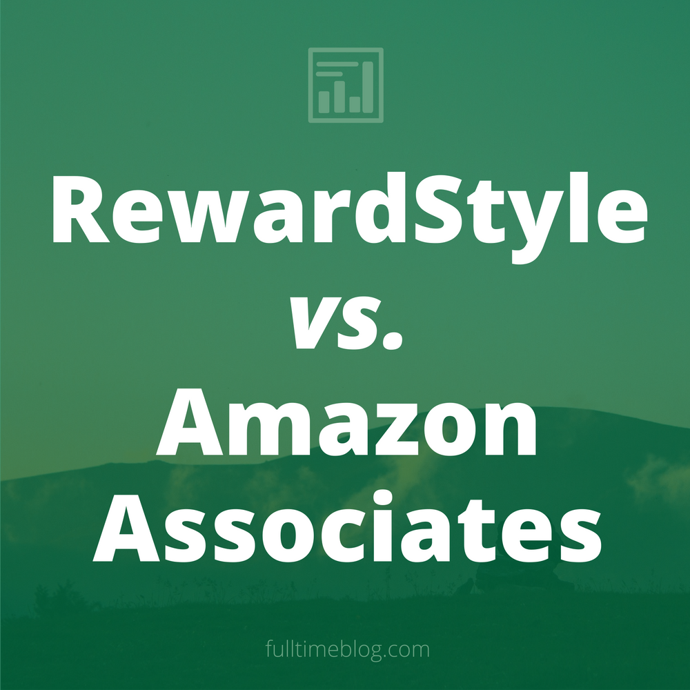RewardStyle vs Amazon Associates