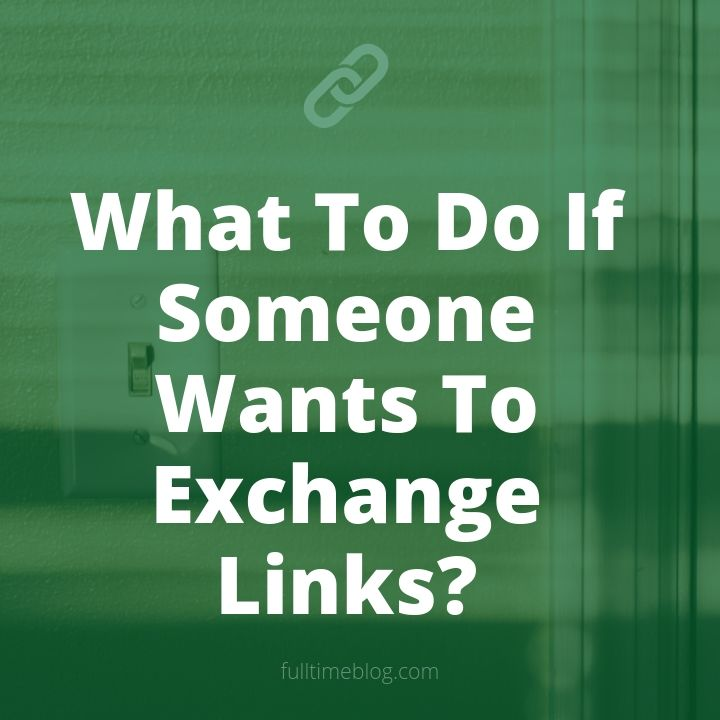 What To Do If Someone Wants To Exchange Links_