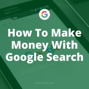 How To Make Money With Google Search